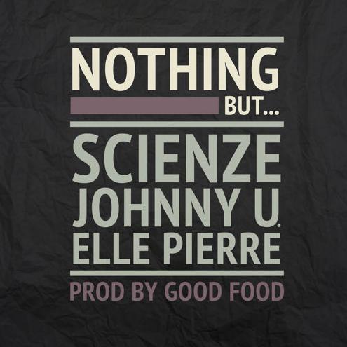ScienZe - Nothing But... ft. JohnNY U. & Elle Pierre
