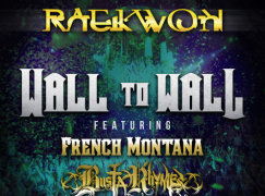 Raekwon – Wall to Wall ft. French Montana & Busta Rhymes