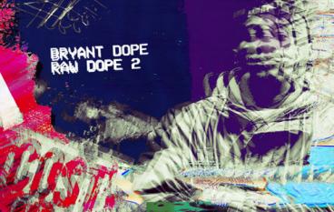 Bryant Dope – Raw Dope 2 (Mixtape)