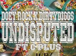 Doey Rock – Undisputed ft. C Plus (prod. DirtyDiggs)