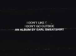 Earl Sweatshirt – I Don't Like Sh*t, I Don't Go Outside (LP)