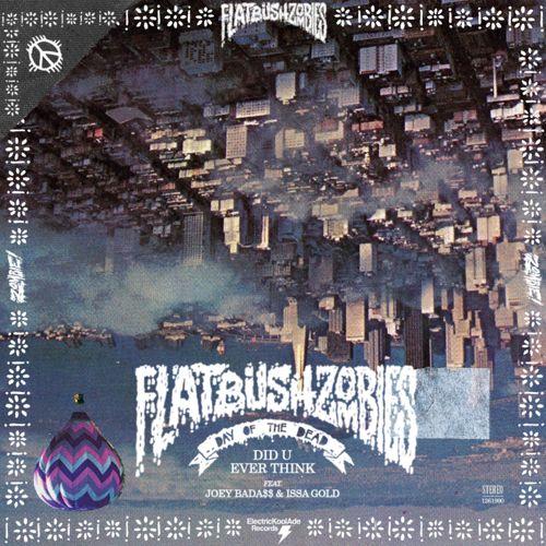 Flatbush Zombies - Did U Ever Think ft. Joey Badass & Issa Gold