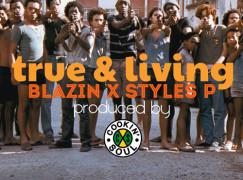 Styles P – True & Living ft. Blazin (prod. Cookin Soul)