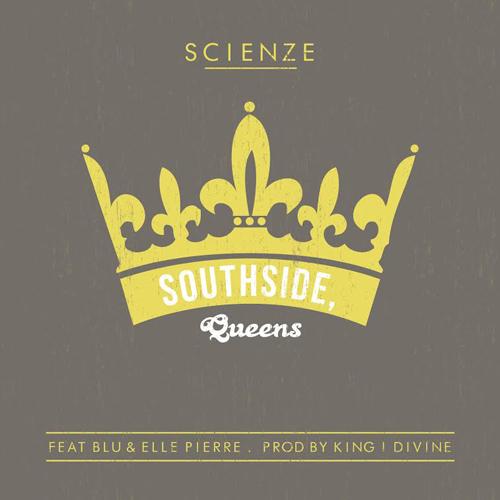 ScienZe - Southside, Queens ft. Blu & Elle Pierre (prod. King I Divine)