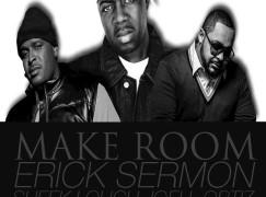 Erick Sermon – Make Room (ft. Sheek Louch & Joell Ortiz)
