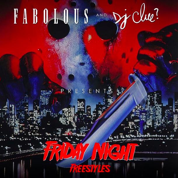 Fabolous & DJ Clue - Friday Night Freestyles (Mixtape)