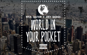 Nyck Caution – World In Your Pocket ft. Joey Bada$$