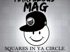 Marvelous Mag – Squares In Ya Circle ft. Skyzoo & Brenton