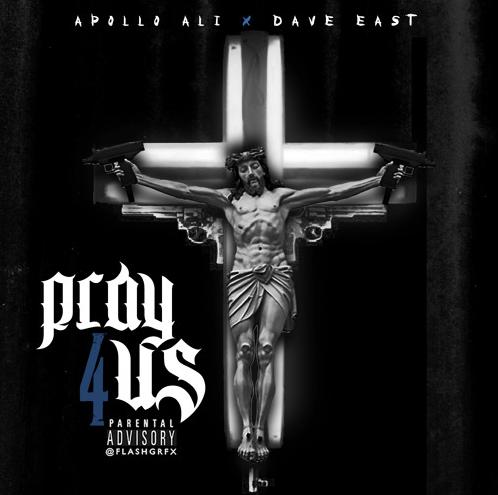 Apollo Ali - Pray For Us ft. Dave East