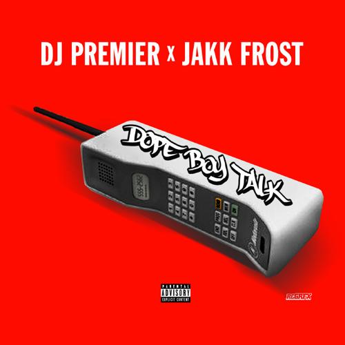 DJ Premier - Dope Boy Talk ft. Jakk Frost