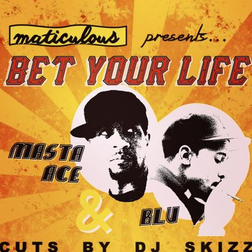 Maticulous - Bet Your Life Feat. Masta Ace & Blu