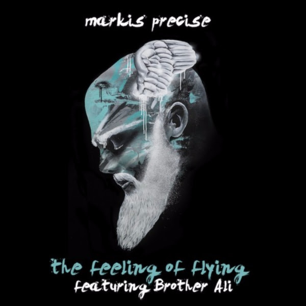 Markis Precise - The Feeling of Flying (feat. Brother Ali)