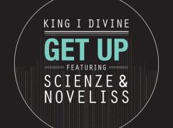 King I Divine – Get Up ft. ScienZe & Noveliss