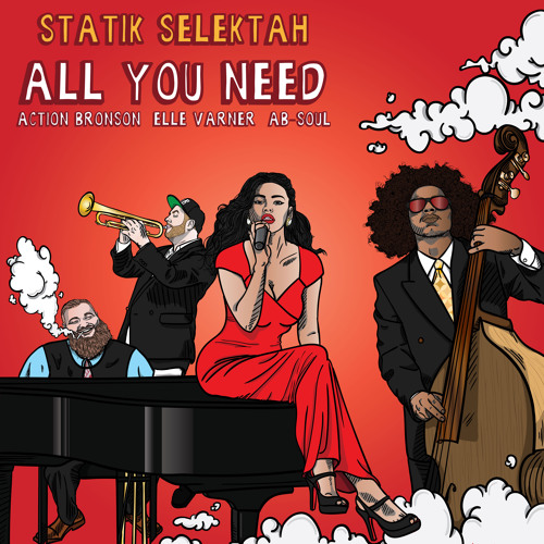 Statik Selektah - All You Need ft. Action Bronson, Ab-Soul & Elle Varner