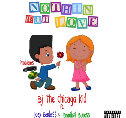 BJ The Chicago Kid - Nothin' But Love ft. Joey Badass & Hannibal Buress