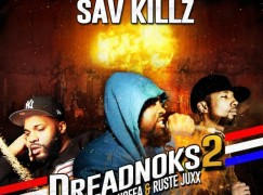 Sav Killz – Dreadnoks 2 ft. Math Hoffa & Ruste Juxx