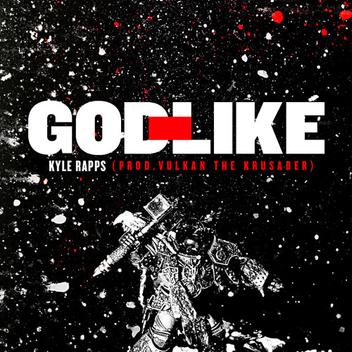 Kyle Rapps - God-Like (prod. Vulkan the Krusader)