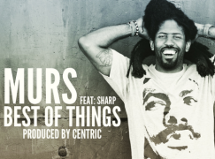 MURS – Best Of Things feat. Sharp Cuts (prod. Centric)