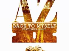 AZ – Back To Myself ft. Soshy