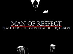 Black Rob & Thirstin Howl III – Man Of Respect