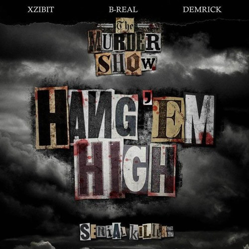 B-Real, Xzibit & Demrick - Hang Em High