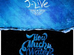 J-Live – How Much Is Water?