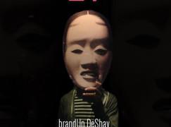 brandUn DeShay – Creepin'