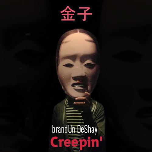 brandUn DeShay - Creepin'