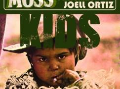MoSS – Kids ft. Joell Ortiz