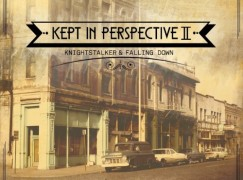 Knightstalker & Falling Down – Kept In Perspective II (EP)