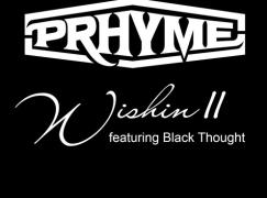 PRhyme – Wishin' II ft. Black Thought