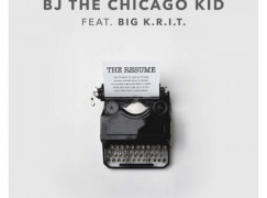 BJ the Chicago Kid – The Resume ft. Big K.R.I.T.