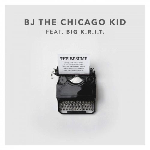 BJ the Chicago Kid - The Resume ft. Big K.R.I.T.