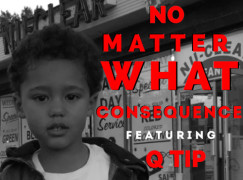 Consequence – No Matter What ft. Q-Tip