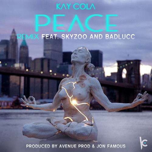 Kay Cola - Peace (Remix) ft. Skyzoo & Bad Lucc