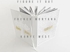 French Montana – Figure It Out (ft. Kanye West & Nas)