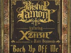 Bishop Lamont – Back Up Off Me ft. Xzibit
