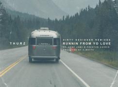 THURZ – Runnin' From Yo Love