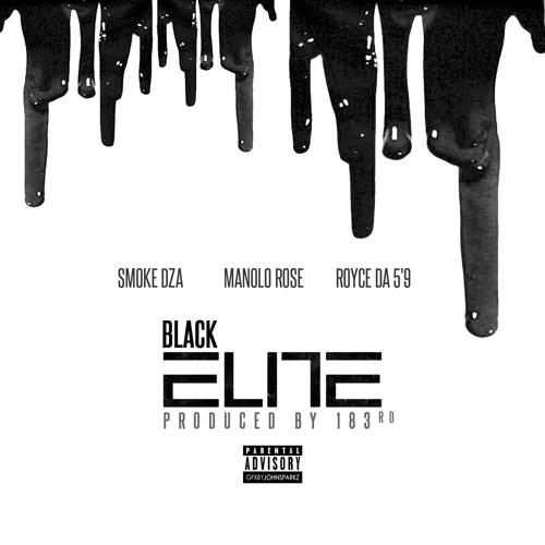 """Smoke DZA & Manolo Rose - Black Elite ft. Royce 5'9"""""""