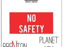 Brenton – No Safety ft. Planet Asia