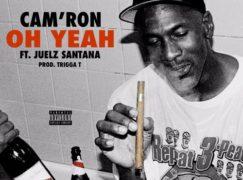 Cam'ron – Oh Yeah ft. Juelz Santana