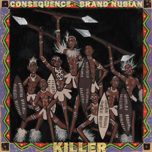 Consequence - Killer ft. Brand Nubian