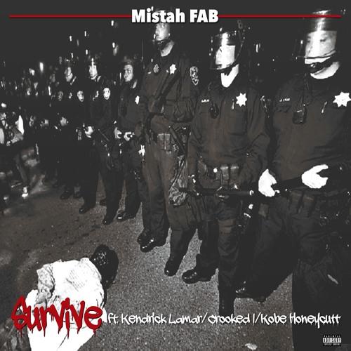 Mistah F.A.B. - Survive ft. Kendrick Lamar, KXNG Crooked & Kobe Honeycutt