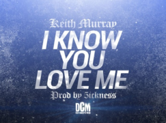 Keith Murray – I Know You Love Me (prod 5ickness)