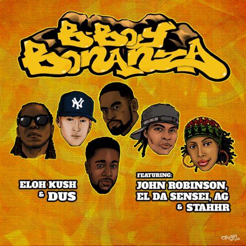 Eloh Kush & Dus - B-Boy Bonanza ft. John Robinson, El Da Sensei, A.G. & Stahhr