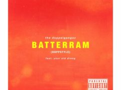 The Doppelgangaz – Batterram ft. Your Old Droog
