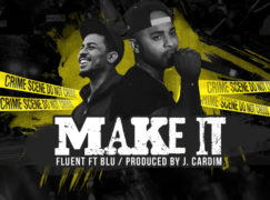Fluent – Make It ft. Blu (prod. J. Cardim)