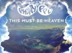 Phony Ppl – This Must Be Heaven