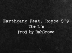 EarthGang – The L's feat. Royce 5'9
