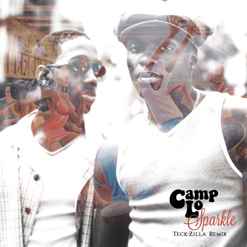 Camp Lo - Sparkle (Teck-Zilla Remix)